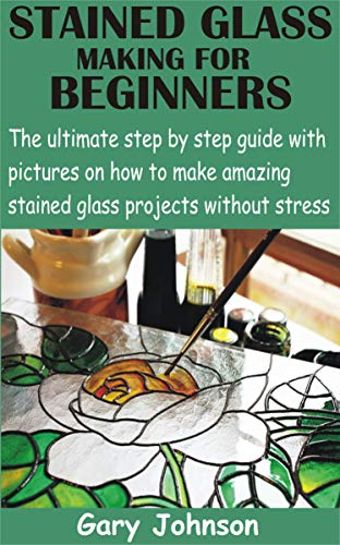 Stained Glass for Beginners 2021